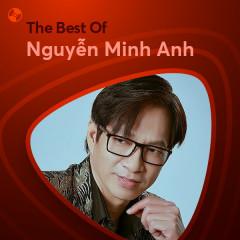 Những Bài Hát Hay Nhất Của Nguyễn Minh Anh
