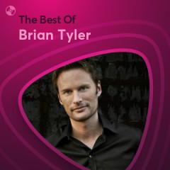 Những Bài Hát Hay Nhất Của Brian Tyler - Brian Tyler