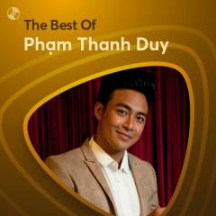 Những Bài Hát Hay Nhất Của Phạm Thanh Duy - Phạm Thanh Duy