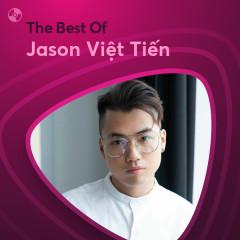Những Bài Hát Hay Nhất Của Jason Việt Tiến - Jason Việt Tiến
