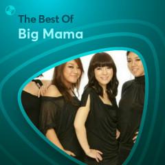 Những Bài Hát Hay Nhất Của Big Mama - Big Mama