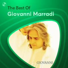 Những Bài Hát Hay Nhất Của Giovanni Marradi - Giovanni Marradi