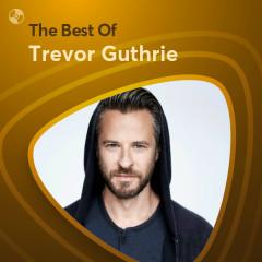 Những Bài Hát Hay Nhất Của Trevor Guthrie