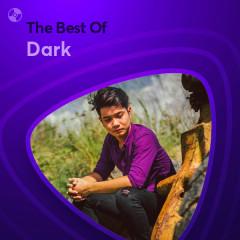 Những Bài Hát Hay Nhất Của Dark - Dark