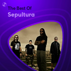 Những Bài Hát Hay Nhất Của Sepultura - Sepultura