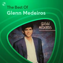 Những Bài Hát Hay Nhất Của Glenn Medeiros