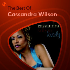 Những Bài Hát Hay Nhất Của Cassandra Wilson