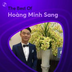 Những Bài Hát Hay Nhất Của Hoàng Minh Sang - Hoàng Minh Sang