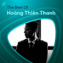 Những Bài Hát Hay Nhất Của Hoàng Thiên Thanh - Hoàng Thiên Thanh