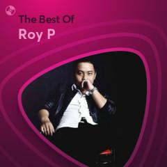 Những Bài Hát Hay Nhất Của Roy P