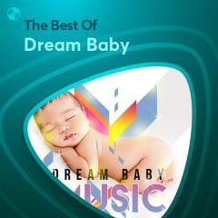Những Bài Hát Hay Nhất Của Dream Baby - Dream Baby