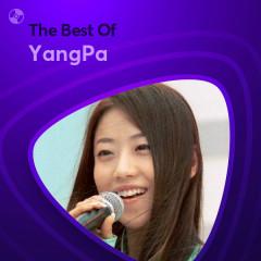 Những Bài Hát Hay Nhất Của YangPa - YangPa