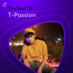 Những Bài Hát Hay Nhất Của T-Passion
