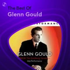 Những Bài Hát Hay Nhất Của Glenn Gould - Glenn Gould