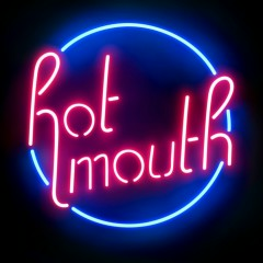 Hot Mouth