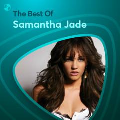 Những Bài Hát Hay Nhất Của Samantha Jade