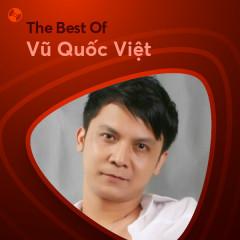 Những Bài Hát Hay Nhất Của Vũ Quốc Việt