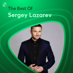 Những Bài Hát Hay Nhất Của Sergey Lazarev - Sergey Lazarev