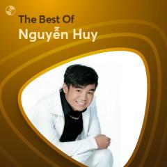 Những Bài Hát Hay Nhất Của Nguyễn Huy - Nguyễn Huy