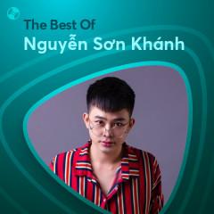 Những Bài Hát Hay Nhất Của Nguyễn Sơn Khánh - Nguyễn Sơn Khánh