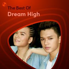 Những Bài Hát Hay Nhất Của Dream High - Dream High
