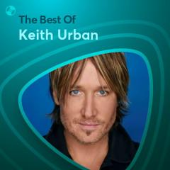 Những Bài Hát Hay Nhất Của Keith Urban - Keith Urban