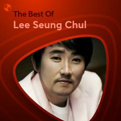Những Bài Hát Hay Nhất Của Lee Seung Chul - Lee Seung Chul