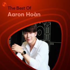 Những Bài Hát Hay Nhất Của Aaron Hoàn
