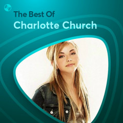 Những Bài Hát Hay Nhất Của Charlotte Church - Charlotte Church