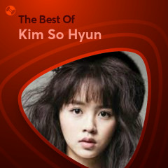 Những Bài Hát Hay Nhất Của Kim So Hyun - Kim So Hyun