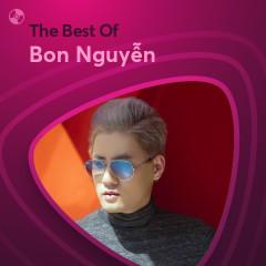 Những Bài Hát Hay Nhất Của Bon Nguyễn - Bon Nguyễn
