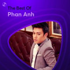 Những Bài Hát Hay Nhất Của Phan Anh - Phan Anh