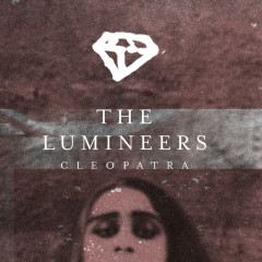 Cleopatra (Deluxe Edition) - The Lumineers