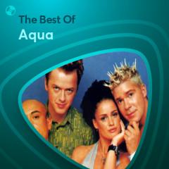 Những Bài Hát Hay Nhất Của Aqua - Aqua