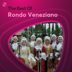 Những Bài Hát Hay Nhất Của Rondo Veneziano - Rondo Veneziano