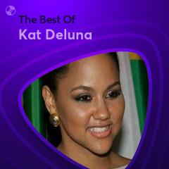 Những Bài Hát Hay Nhất Của Kat Deluna - Kat Deluna