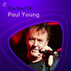 Những Bài Hát Hay Nhất Của Paul Young - Paul Young