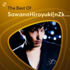 Những Bài Hát Hay Nhất Của SawanoHiroyuki[nZk] - SawanoHiroyuki[nZk]