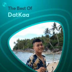 Những Bài Hát Hay Nhất Của DatKaa - DatKaa