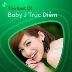 Những Bài Hát Hay Nhất Của Baby J Trúc Diễm - Baby J Trúc Diễm