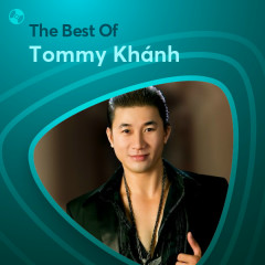 Những Bài Hát Hay Nhất Của Tommy Khánh - Tommy Khánh