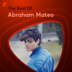 Những Bài Hát Hay Nhất Của Abraham Mateo - Abraham Mateo