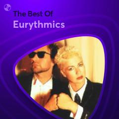Những Bài Hát Hay Nhất Của Eurythmics - Eurythmics