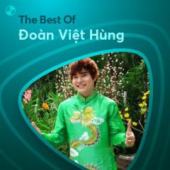 Những Bài Hát Hay Nhất Của Đoàn Việt Hùng