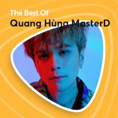 Những Bài Hát Hay Nhất Của Quang Hùng MasterD - Quang Hùng MasterD