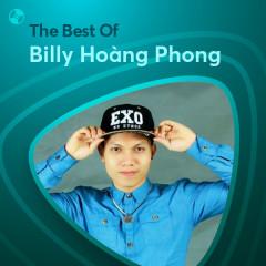 Những Bài Hát Hay Nhất Của Billy Hoàng Phong - Billy Hoàng Phong