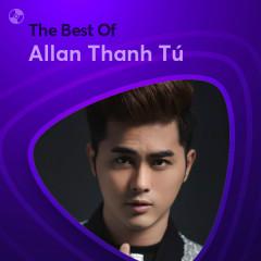 Những Bài Hát Hay Nhất Của Allan Thanh Tú - Allan Thanh Tú