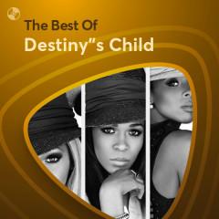 Những Bài Hát Hay Nhất Của Destiny's Child - Destiny's Child