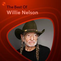 Những Bài Hát Hay Nhất Của Willie Nelson - Willie Nelson