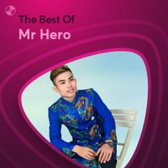 Những Bài Hát Hay Nhất Của Mr Hero - Mr Hero